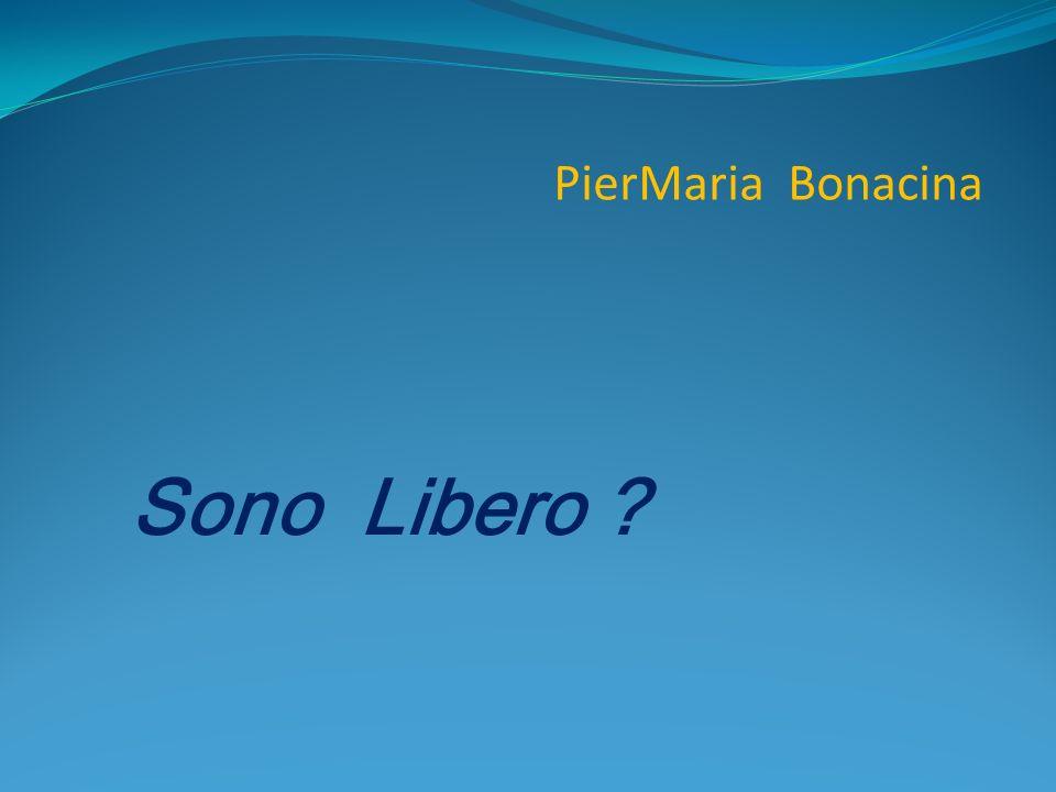 PierMaria Bonacina Sono Libero ?