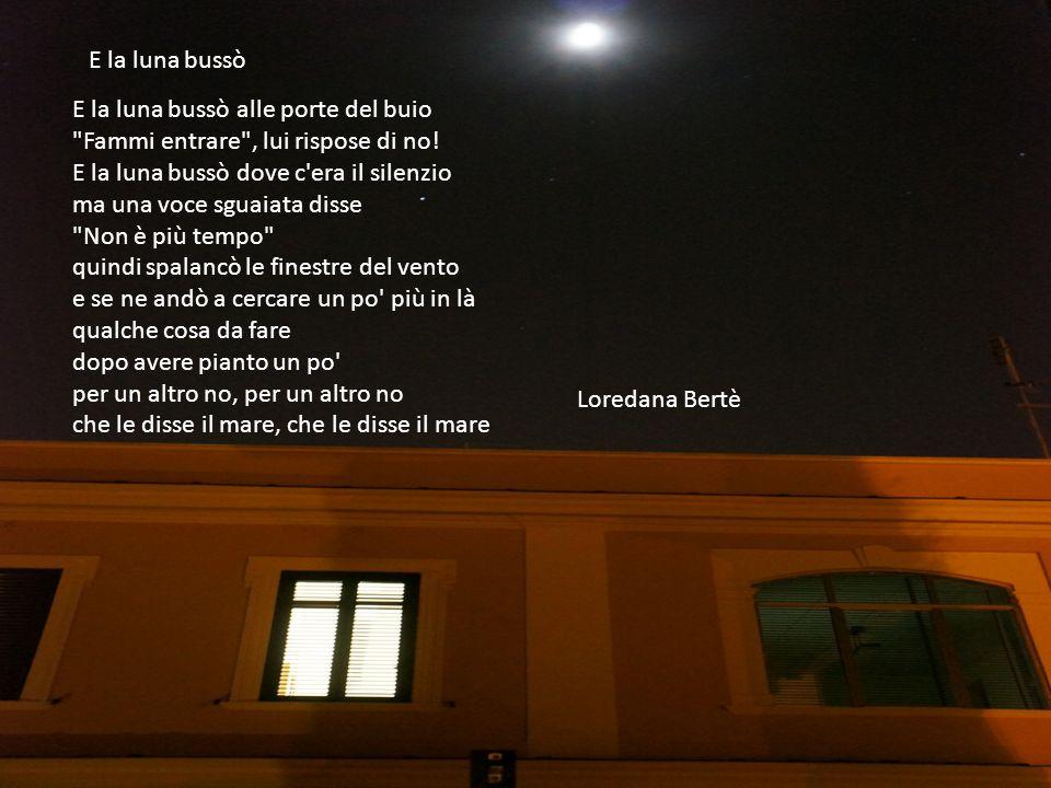 E la luna bussò alle porte del buio