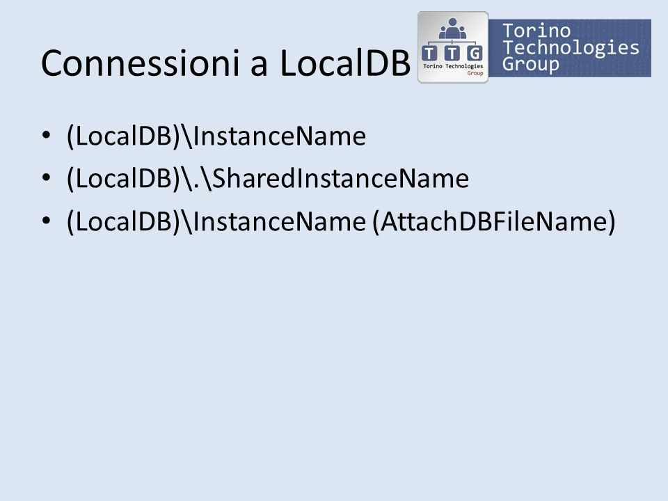 Connessioni a LocalDB (LocalDB)\InstanceName (LocalDB)\.\SharedInstanceName (LocalDB)\InstanceName (AttachDBFileName)