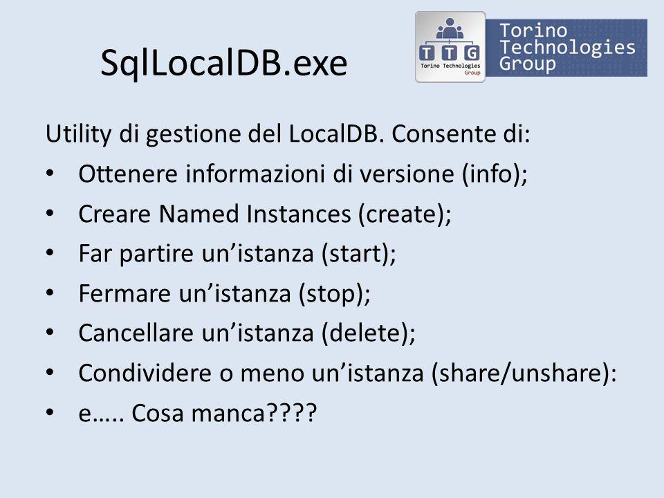 Gestione LocalDB SqlLocalDB non fa altro; Per creare Database, Tabelle, Viste… Oggetti DB?!?!?!.