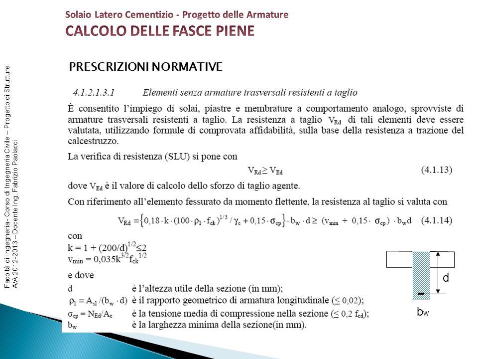 Facoltà di Ingegneria - Corso di Ingegneria Civile – Progetto di Strutture A/A 2012-2013 – Docente Ing. Fabrizio Paolacci PRESCRIZIONI NORMATIVE bwbw