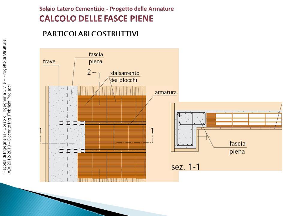 Facoltà di Ingegneria - Corso di Ingegneria Civile – Progetto di Strutture A/A 2012-2013 – Docente Ing. Fabrizio Paolacci PARTICOLARI COSTRUTTIVI