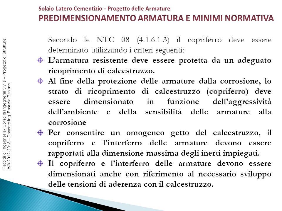 Facoltà di Ingegneria - Corso di Ingegneria Civile – Progetto di Strutture A/A 2012-2013 – Docente Ing. Fabrizio Paolacci Secondo le NTC 08 (4.1.6.1.3