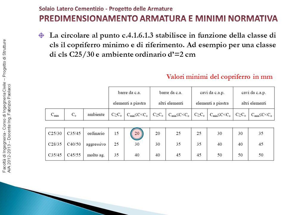 Facoltà di Ingegneria - Corso di Ingegneria Civile – Progetto di Strutture A/A 2012-2013 – Docente Ing. Fabrizio Paolacci La circolare al punto c.4.1.