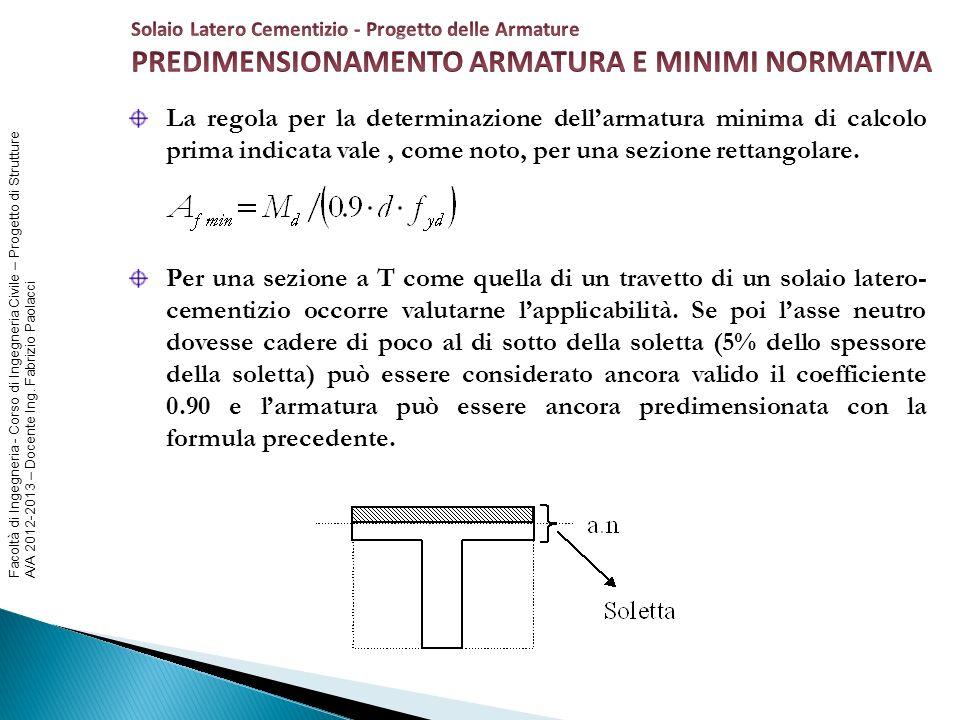 Facoltà di Ingegneria - Corso di Ingegneria Civile – Progetto di Strutture A/A 2012-2013 – Docente Ing. Fabrizio Paolacci La regola per la determinazi
