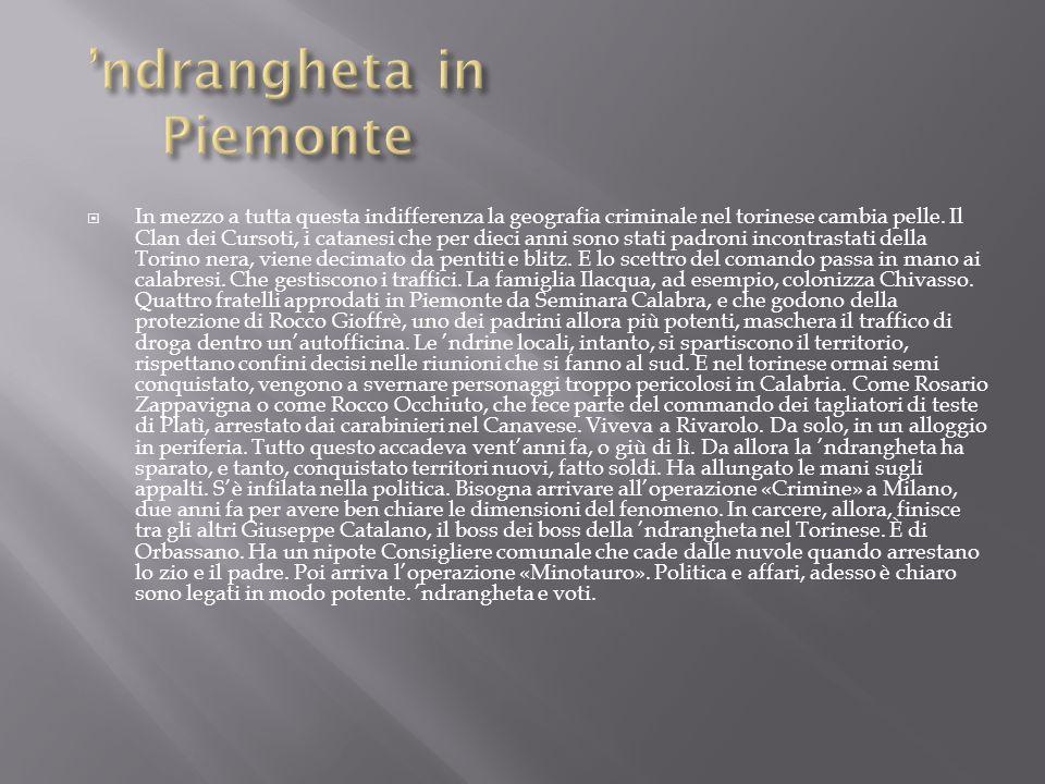 Come conferma la DIA, il Piemonte è la regione dove la ndrangheta ha attaccato maggiormente.