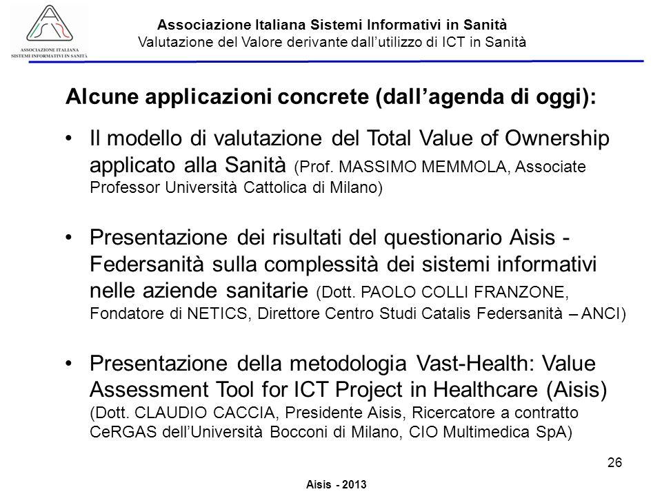Aisis - 2013 Associazione Italiana Sistemi Informativi in Sanità Valutazione del Valore derivante dallutilizzo di ICT in Sanità Alcune applicazioni co