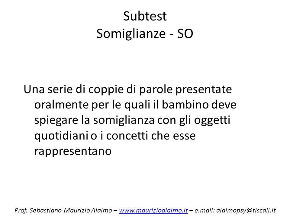 Subtest Somiglianze - SO Una serie di coppie di parole presentate oralmente per le quali il bambino deve spiegare la somiglianza con gli oggetti quoti
