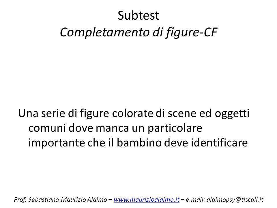 Subtest Completamento di figure-CF Una serie di figure colorate di scene ed oggetti comuni dove manca un particolare importante che il bambino deve id
