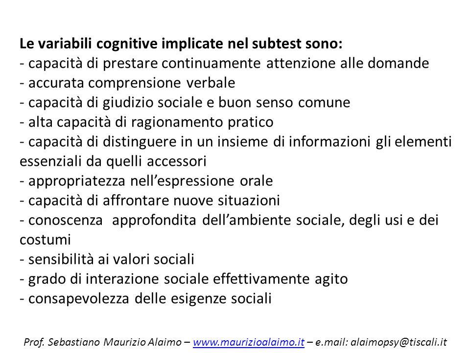 Le variabili cognitive implicate nel subtest sono: - capacità di prestare continuamente attenzione alle domande - accurata comprensione verbale - capa