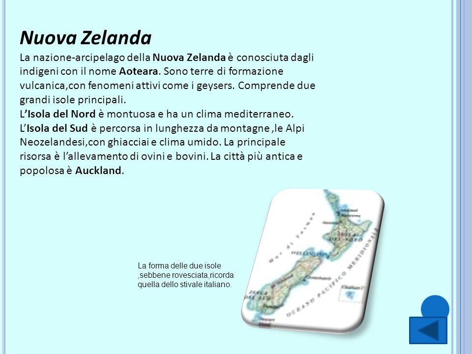Nuova Zelanda La nazione-arcipelago della Nuova Zelanda è conosciuta dagli indigeni con il nome Aoteara. Sono terre di formazione vulcanica,con fenome