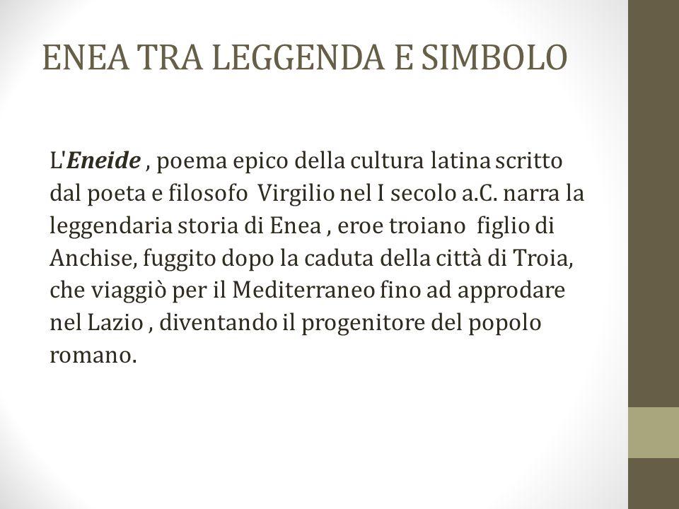 L'Eneide, poema epico della cultura latina scritto dal poeta e filosofo Virgilio nel I secolo a.C. narra la leggendaria storia di Enea, eroe troiano f