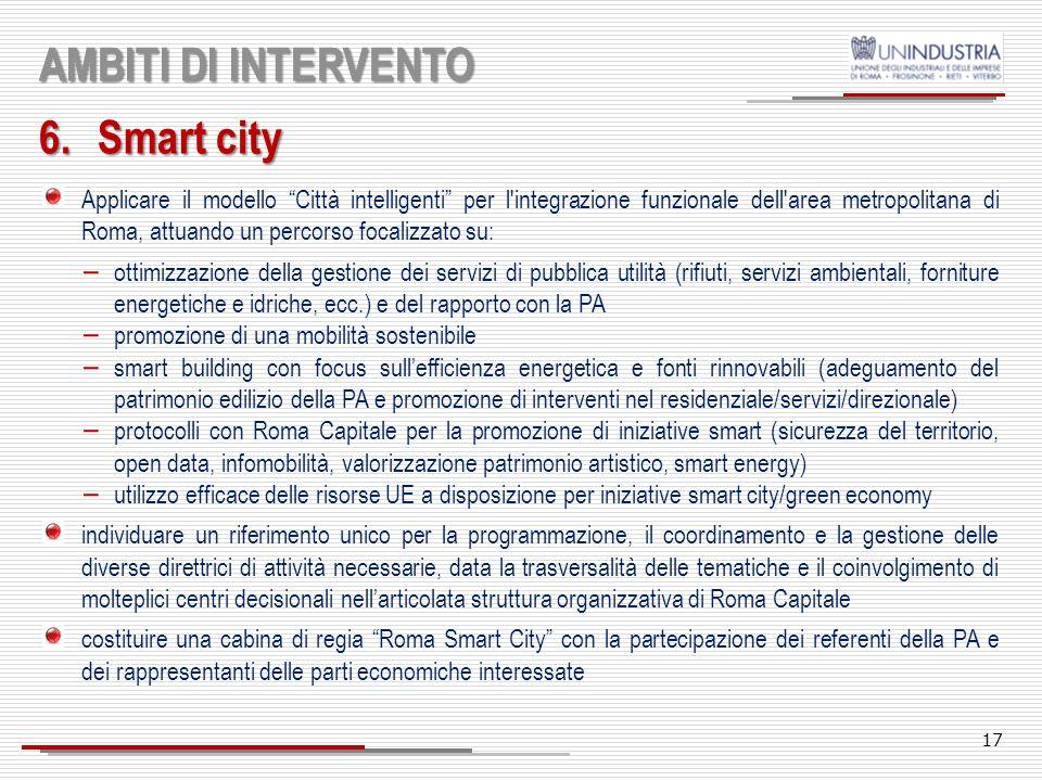 16 AMBITI DI INTERVENTO 5.Infrastrutture digitali Le infrastrutture in larga e larghissima banda costituiscono il fattore abilitante per lo sviluppo d