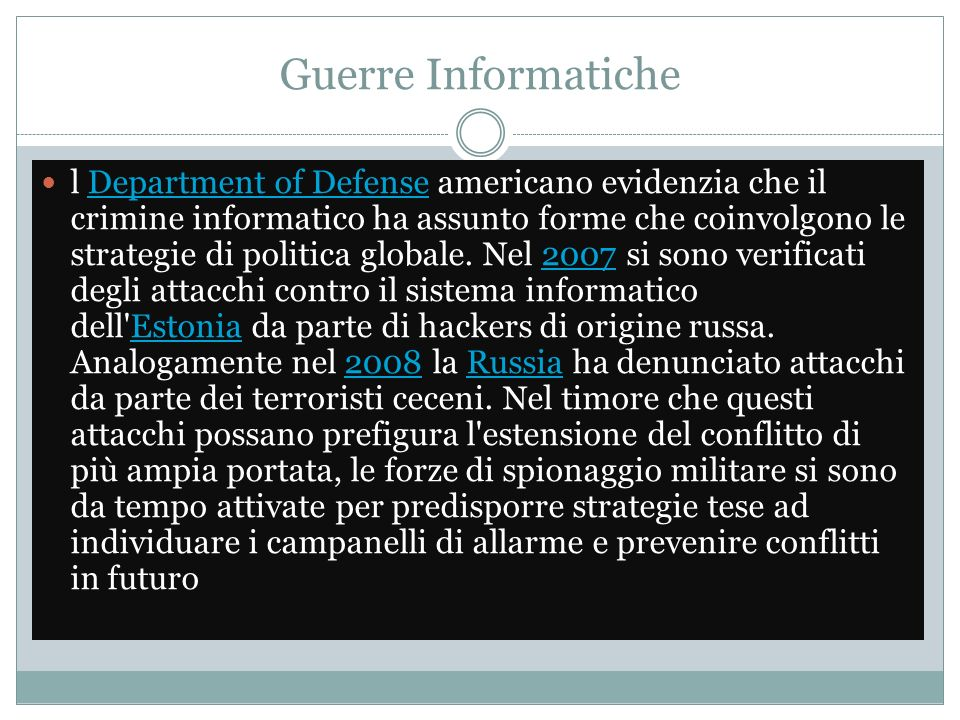 Guerre Informatiche l Department of Defense americano evidenzia che il crimine informatico ha assunto forme che coinvolgono le strategie di politica g