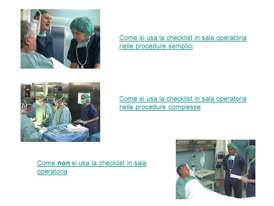 Come si usa la checklist in sala operatoria nelle procedure semplici Come si usa la checklist in sala operatoria nelle procedure complesse Come non si
