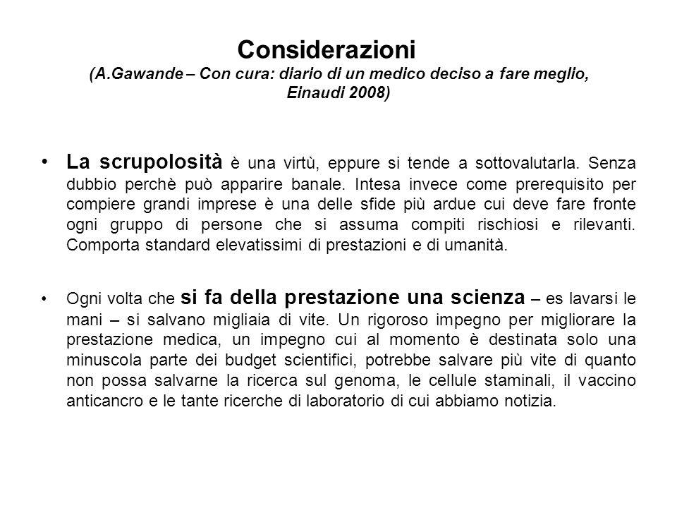 Considerazioni (A.Gawande – Con cura: diario di un medico deciso a fare meglio, Einaudi 2008) La scrupolosità è una virtù, eppure si tende a sottovalu