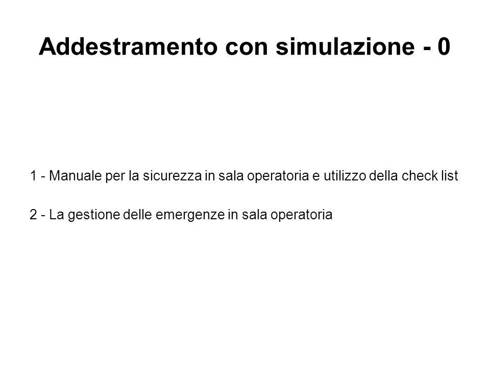 Addestramento con simulazione - 0 1 - Manuale per la sicurezza in sala operatoria e utilizzo della check list 2 - La gestione delle emergenze in sala