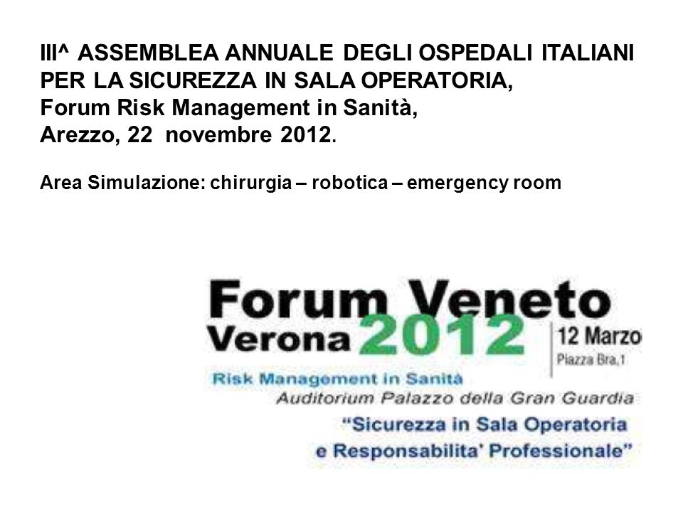 III^ ASSEMBLEA ANNUALE DEGLI OSPEDALI ITALIANI PER LA SICUREZZA IN SALA OPERATORIA, Forum Risk Management in Sanità, Arezzo, 22 novembre 2012. Area Si