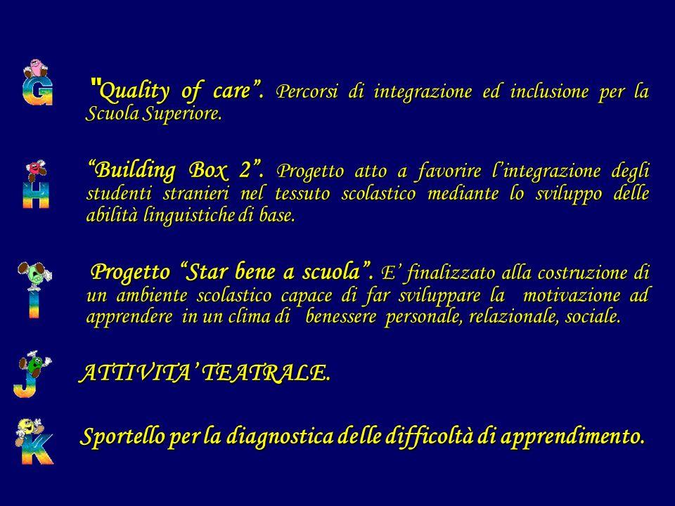 Quality of care. Percorsi di integrazione ed inclusione per la Scuola Superiore. Quality of care. Percorsi di integrazione ed inclusione per la Scuola