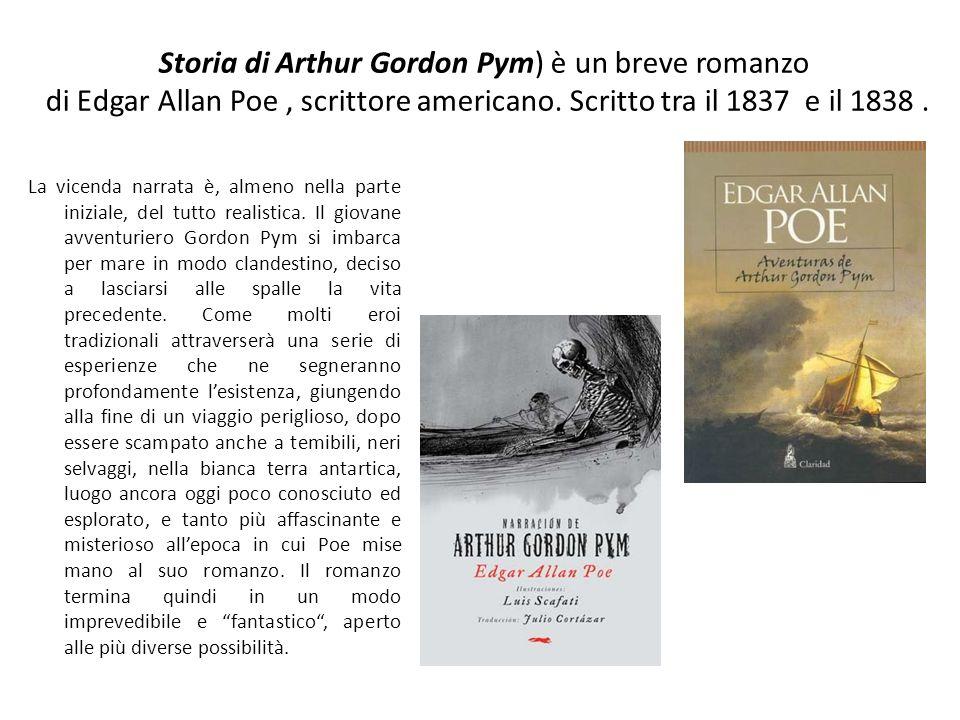 Storia di Arthur Gordon Pym) è un breve romanzo di Edgar Allan Poe, scrittore americano.