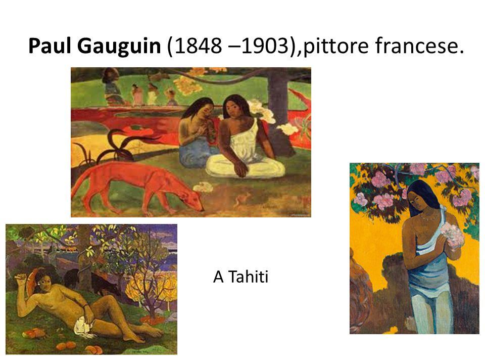 Paul Gauguin (1848 –1903),pittore francese. A Tahiti