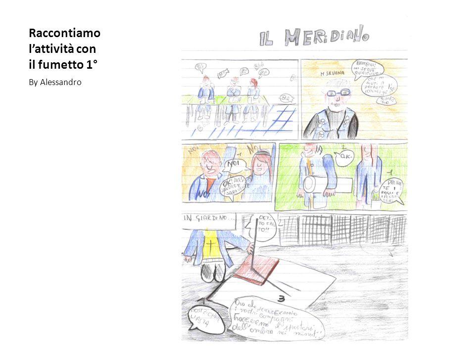 Raccontiamo lattività con il fumetto 1° By Alessandro
