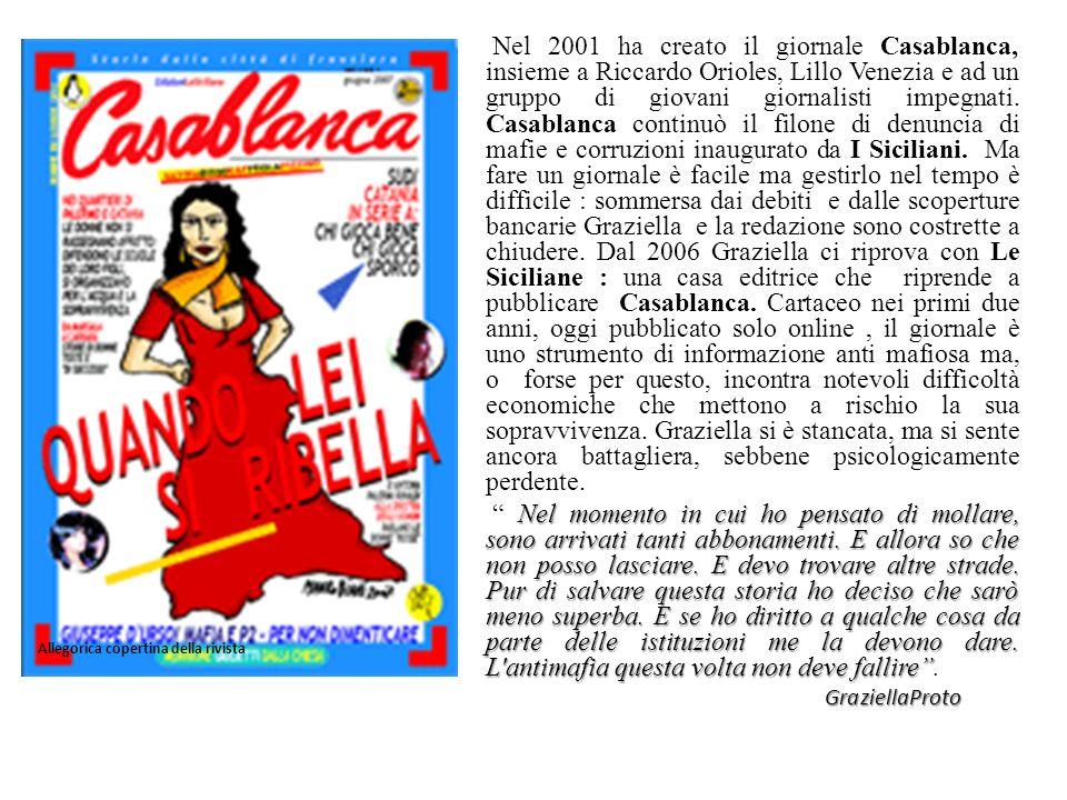Nel 2001 ha creato il giornale Casablanca, insieme a Riccardo Orioles, Lillo Venezia e ad un gruppo di giovani giornalisti impegnati. Casablanca conti