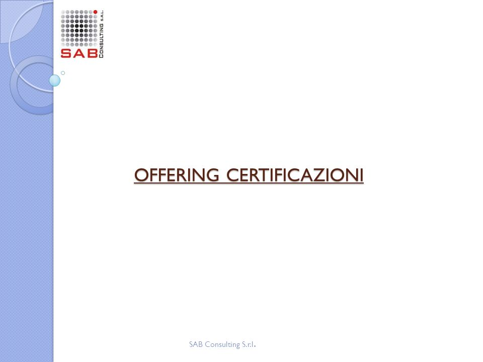 OFFERING CERTIFICAZIONI SAB Consulting S.r.l.