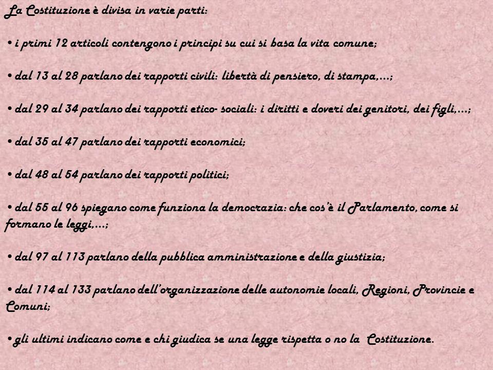 CITTADINANZA E COSTITUZIONE Tutti noi abbiamo unaCOSTITUZIONE diventata legge della Repubblica nel 1948.