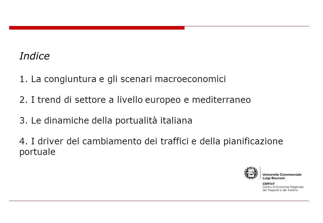 Indice 1. La congiuntura e gli scenari macroeconomici 2. I trend di settore a livello europeo e mediterraneo 3. Le dinamiche della portualità italiana
