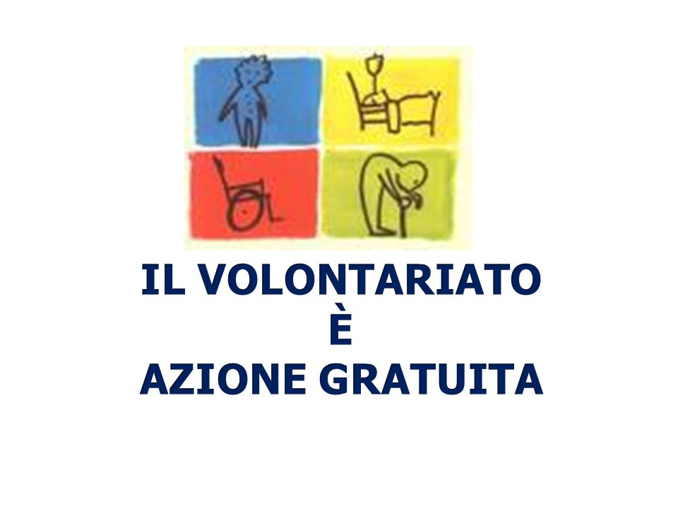 Il volontariato è… espressione del valore della relazione e della condivisione con l altro