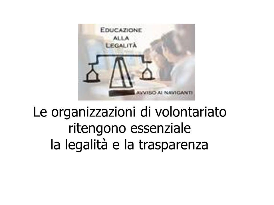 Le organizzazioni di volontariato ritengono essenziale la legalità e la trasparenza
