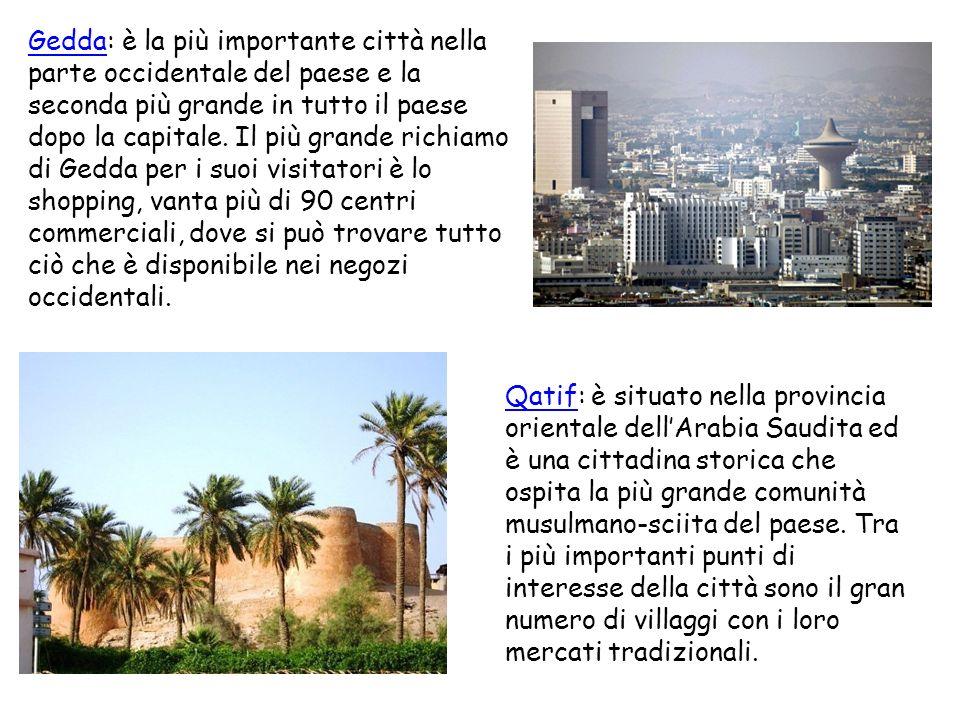 GeddaGedda: è la più importante città nella parte occidentale del paese e la seconda più grande in tutto il paese dopo la capitale. Il più grande rich