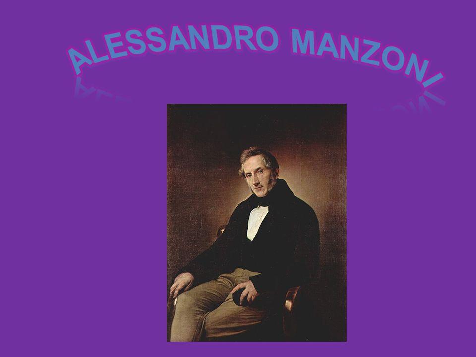 La vita di Alessandro Manzoni Alessandro Manzoni nacque a Milano nel 1785.