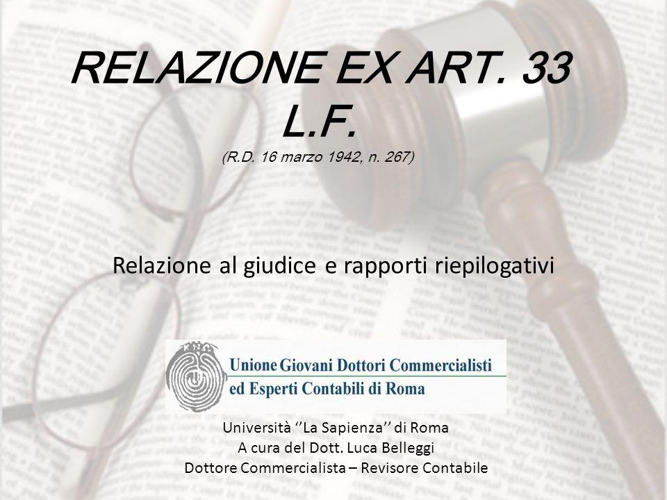 RELAZIONE EX ART. 33 L.F. (R.D. 16 marzo 1942, n. 267) Relazione al giudice e rapporti riepilogativi Università La Sapienza di Roma A cura del Dott. L