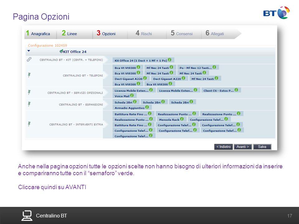 BT Compute. Services that adapt 17 Centralino BT 17 Pagina Opzioni Anche nella pagina opzioni tutte le opzioni scelte non hanno bisogno di ulteriori i