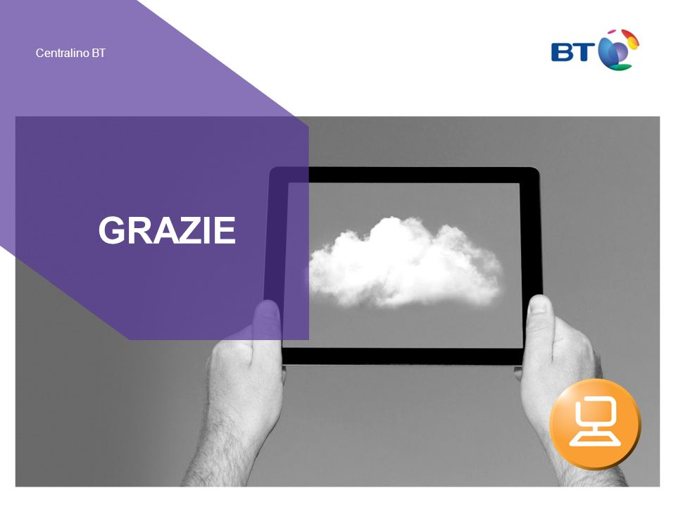 BT Compute. Services that adapt 21 Centralino BT GRAZIE