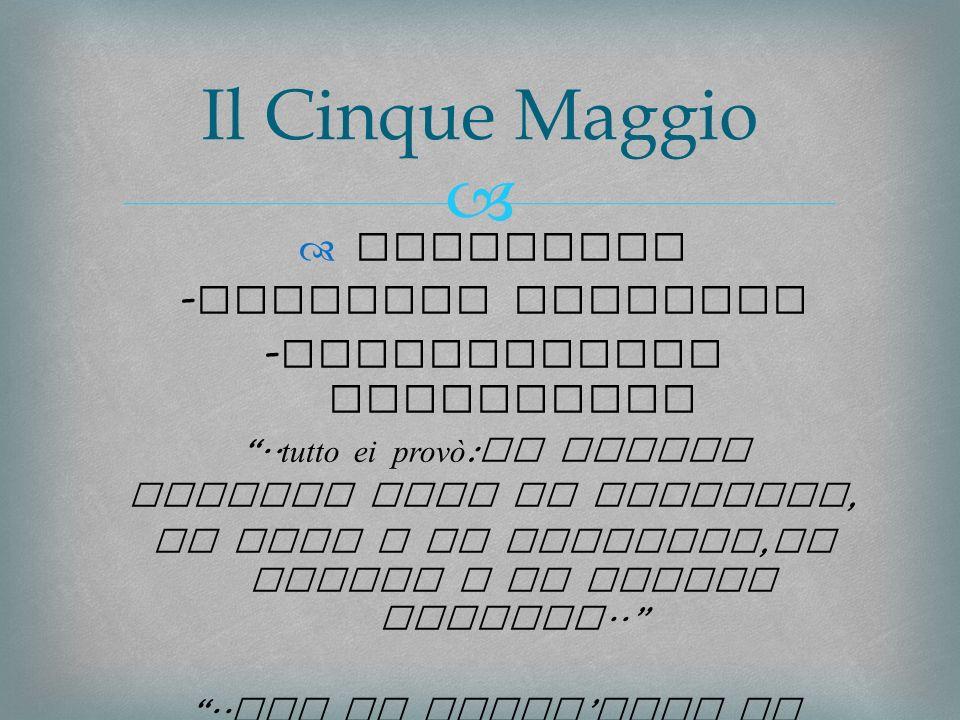 Alessandro Manzoni Milano, 1785 – Milano, 1873 Analyzed works : Odi civili : Cinque Maggio (1821) L Adelchi (1822) I Promessi Sposi (1840)