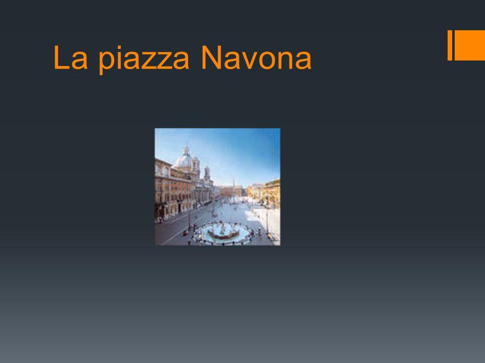 La storia della piazza Navona La piazza Navona è fondata sui ruderi dello stadio Dominiziano Dove, prima Domiziano ci organizzava dei giochi greci Al V esimo secolo, lo stadio era una rovina, al suo posto, la piazza è stata costruita La piazza Navona è vicina al Panthéon di Roma