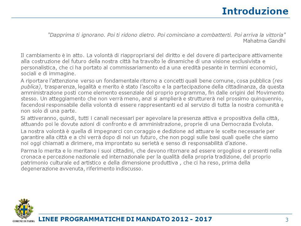 LINEE PROGRAMMATICHE DI MANDATO 2012 - 2017 La vocazione culturale è inscritta nella stessa storia e tradizione della città di Parma.