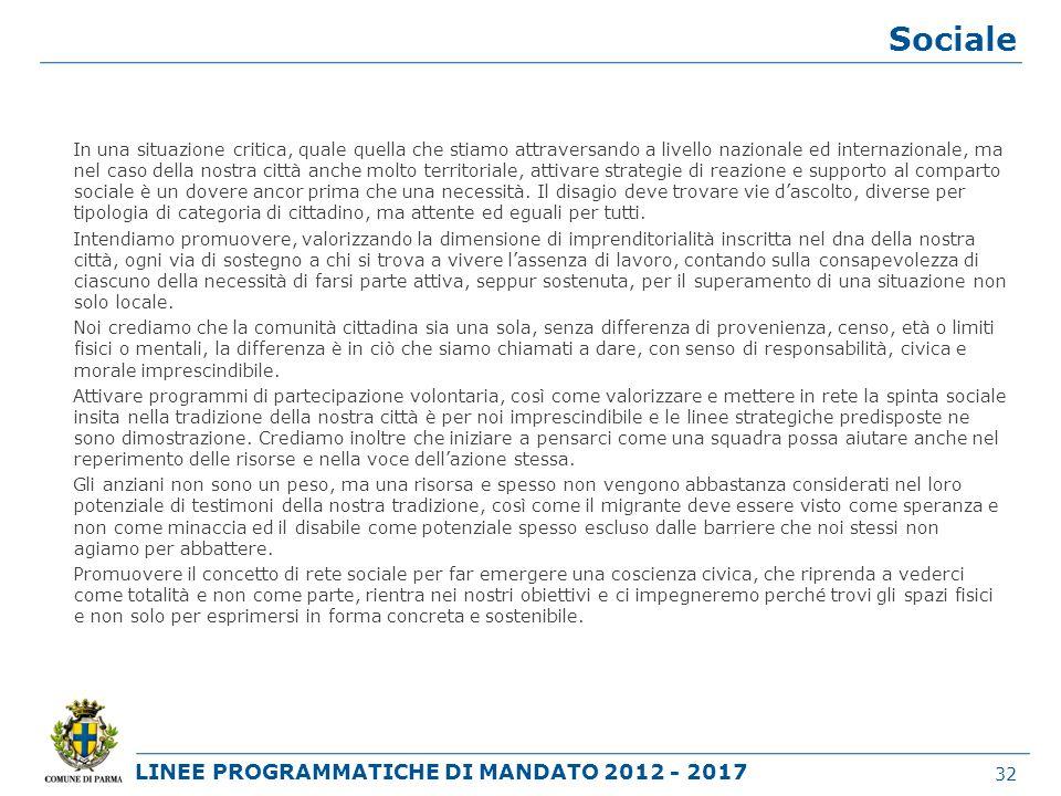 LINEE PROGRAMMATICHE DI MANDATO 2012 - 2017 Sociale In una situazione critica, quale quella che stiamo attraversando a livello nazionale ed internazio