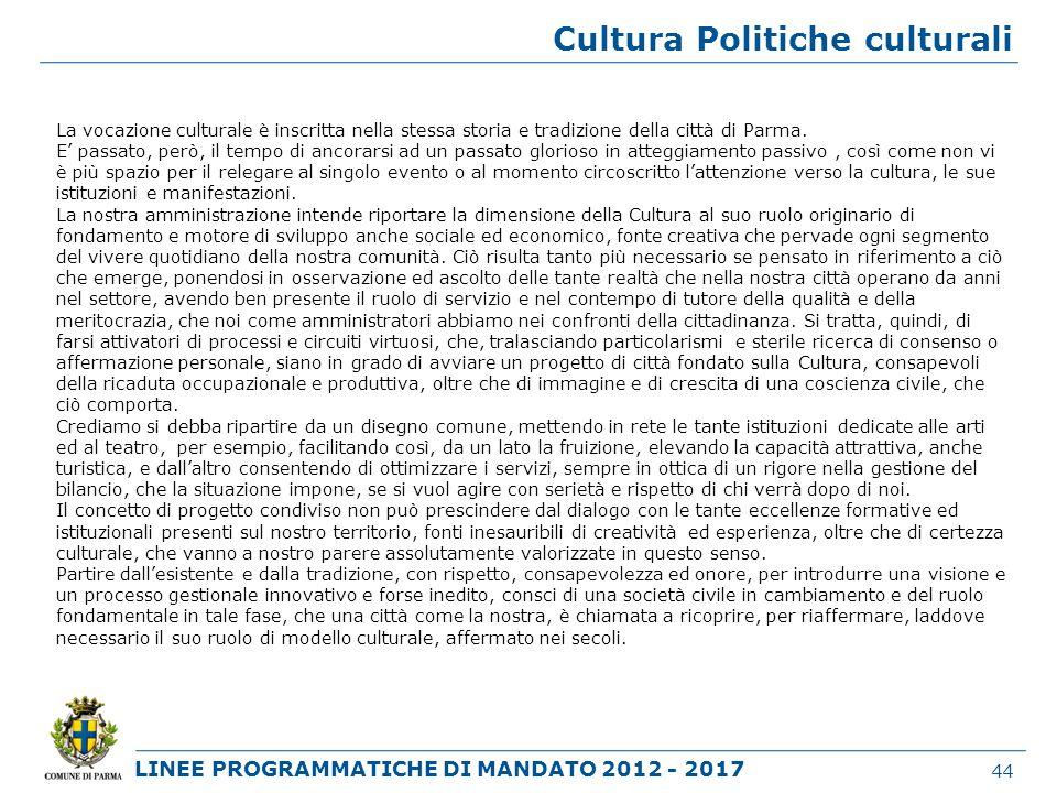 LINEE PROGRAMMATICHE DI MANDATO 2012 - 2017 La vocazione culturale è inscritta nella stessa storia e tradizione della città di Parma. E passato, però,