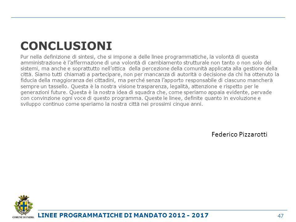 LINEE PROGRAMMATICHE DI MANDATO 2012 - 2017 CONCLUSIONI Pur nella definizione di sintesi, che si impone a delle linee programmatiche, la volontà di qu
