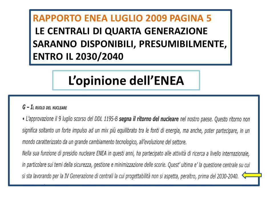 RAPPORTO ENEA LUGLIO 2009 PAGINA 5 LE CENTRALI DI QUARTA GENERAZIONE SARANNO DISPONIBILI, PRESUMIBILMENTE, ENTRO IL 2030/2040 Lopinione dellENEA