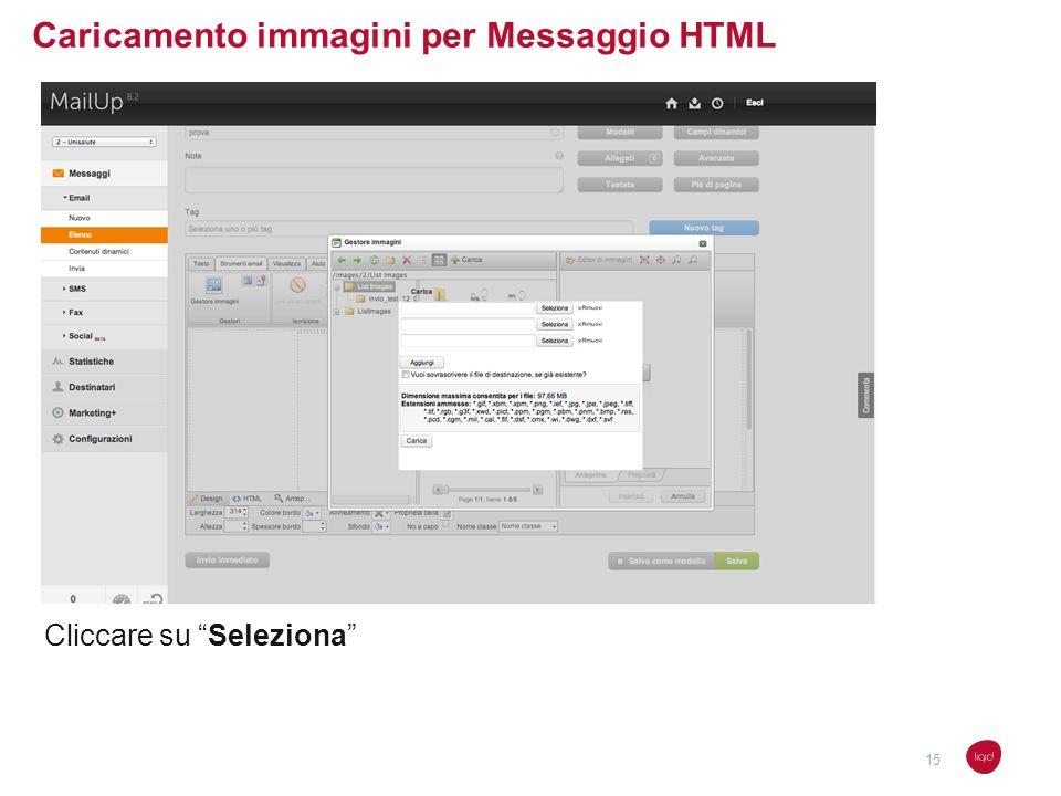 Caricamento immagini per Messaggio HTML Cliccare su Seleziona 15