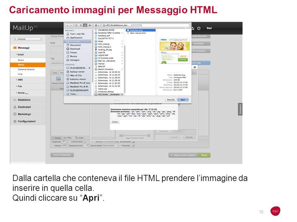 Caricamento immagini per Messaggio HTML Dalla cartella che conteneva il file HTML prendere limmagine da inserire in quella cella. Quindi cliccare su A