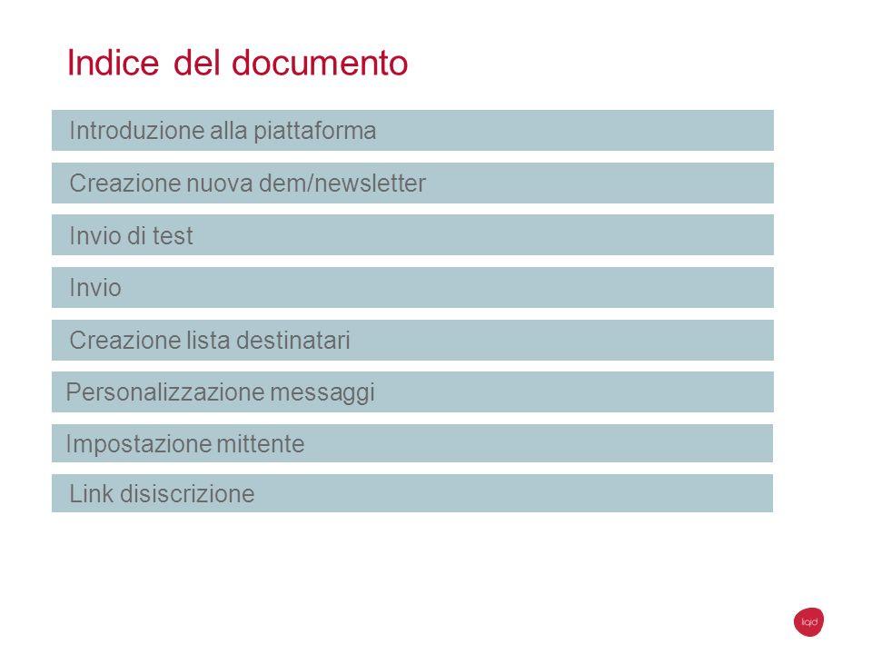 Invio Test Una volta che lHTML ci soddisfa possiamo fare il primo invio di test a singoli o a una ista di destinatari.