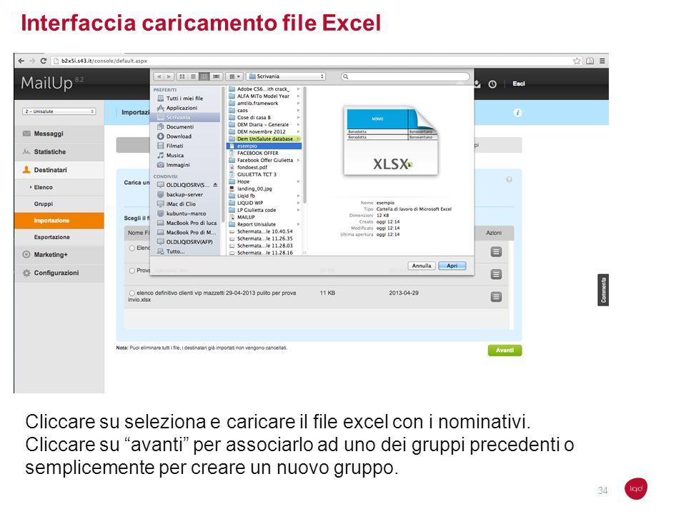 Interfaccia caricamento file Excel Cliccare su seleziona e caricare il file excel con i nominativi. Cliccare su avanti per associarlo ad uno dei grupp