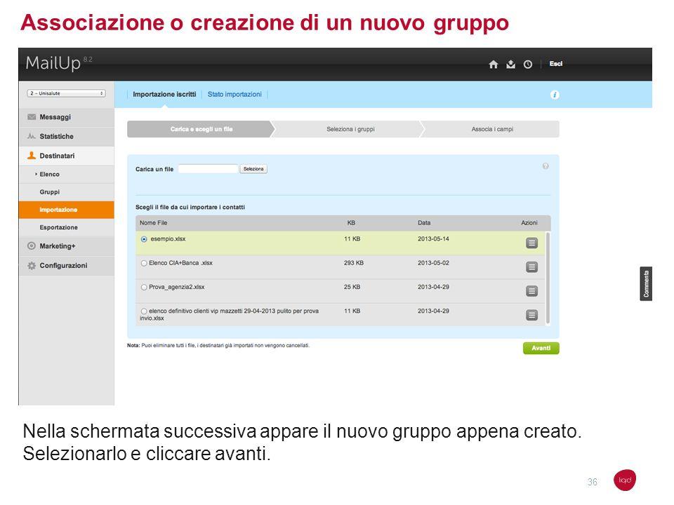 Associazione o creazione di un nuovo gruppo Nella schermata successiva appare il nuovo gruppo appena creato. Selezionarlo e cliccare avanti. 36