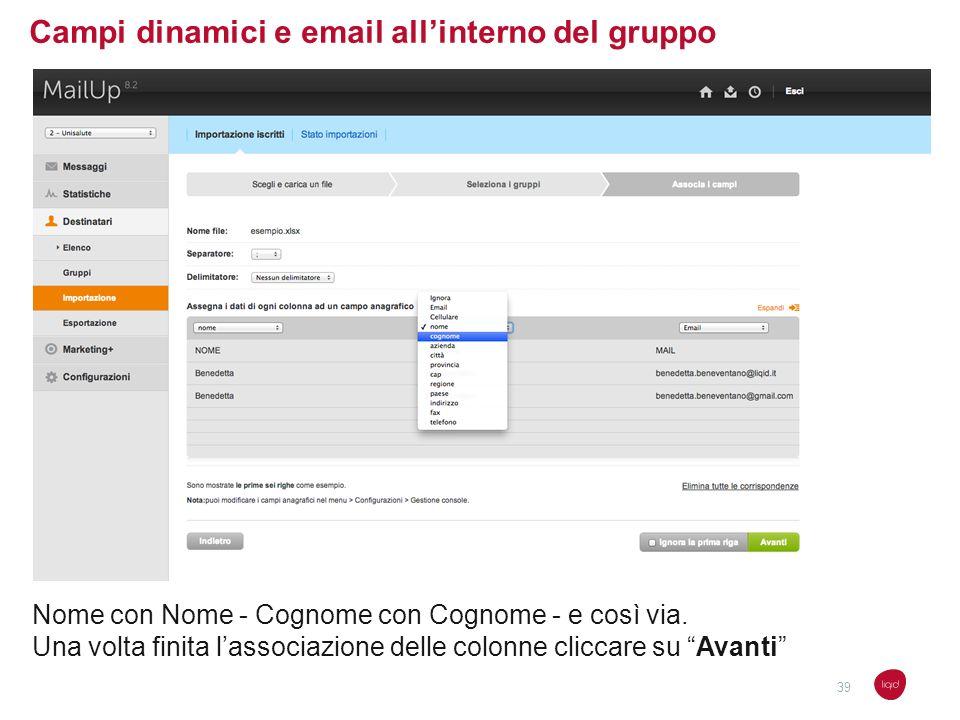 Campi dinamici e email allinterno del gruppo Nome con Nome - Cognome con Cognome - e così via. Una volta finita lassociazione delle colonne cliccare s